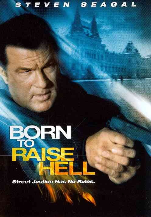 BORN TO RAISE HELL BY SEAGAL,STEVEN (DVD)