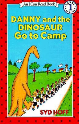 Danny and the Dinosaur Go to Camp By Hoff, Syd