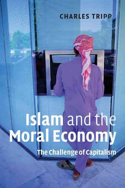 Islam And the Moral Economy By Tripp, Charles
