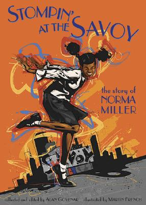 Stompin' at the Savoy By Miller, Norma/ Govenar, Alan B. (EDT)/ French, Martin (ILT)/ Govenar, Alan B.
