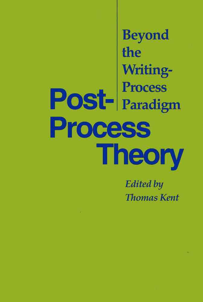 Post-Process Theory By Kent, Thomas (EDT)