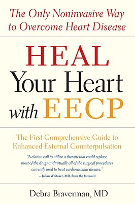 Heal Your Heart with EECP By Braverman, Debra, M.D./ Levy, Melissa (EDT)